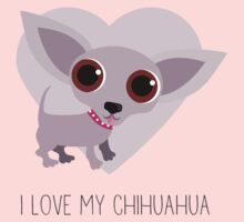 I Love My Chihuahua by BonniePortraits