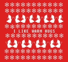 I like Warm Hugs T-shirt by valeriabald