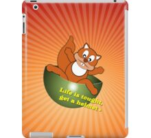 Life is tought ... iPad Case/Skin