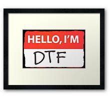Hello I'm DTF Framed Print