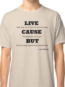 Joss Killing Schedule Classic T-Shirt