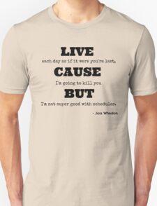 Joss Killing Schedule Unisex T-Shirt