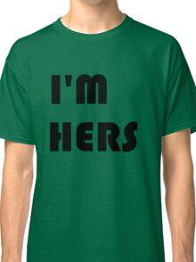 I'm Hers Classic T-Shirt
