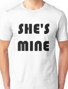She's Mine Unisex T-Shirt