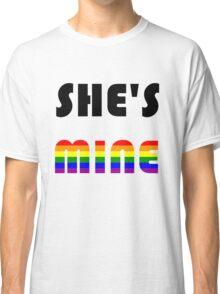 She's Mine Rainbow Classic T-Shirt