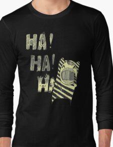 hahahahaha u so funny Long Sleeve T-Shirt