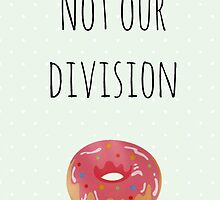 Not Our Division by pelguin