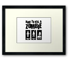 How to kill a zombie Framed Print