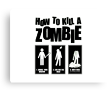 How to kill a zombie Canvas Print