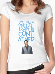 I'm Like A Sneeze: I Can't Be Contained  Women's Fitted Scoop T-Shirt