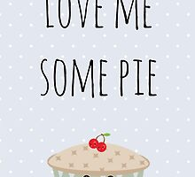 Love Me Some Pie by pelguin
