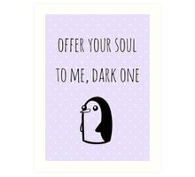 Offer Your Soul To Me, Dark One Art Print