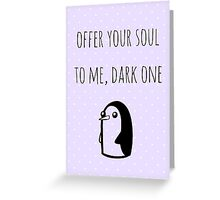 Offer Your Soul To Me, Dark One Greeting Card