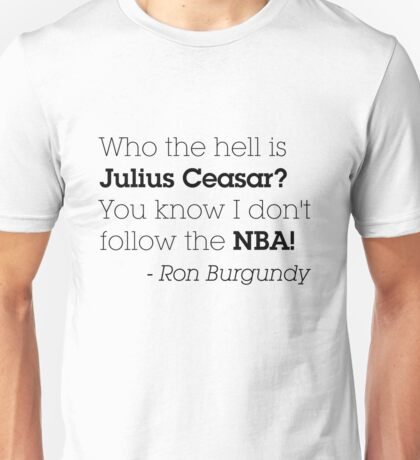 Does anybody follow the NBA? Unisex T-Shirt