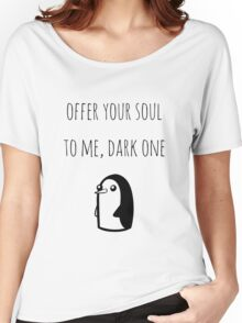 Offer Your Soul To Me, Dark One Women's Relaxed Fit T-Shirt