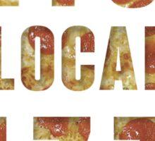 SUPPORT LOCAL PIZZA Sticker