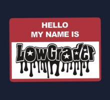 hello my name is lowgrader by lowgrader