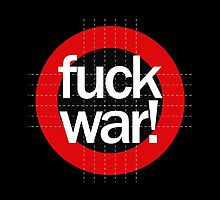 Fuck War by ak4e