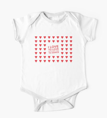 I love to love (but my baby loves to dance) One Piece - Short Sleeve