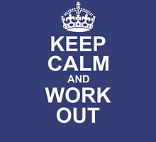 Keep Calm And Work Out Unisex T-Shirt