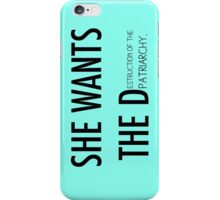 She Wants the D(estruction of the Patriarchy) iPhone Case/Skin