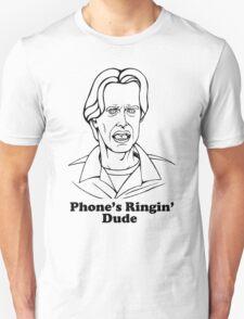 Phone's Ringin' Dude Unisex T-Shirt