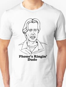 Phone's Ringin' Dude T-Shirt