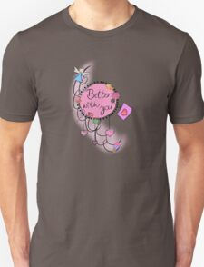 Better with you T-Shirt