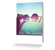 See The Beauty Greeting Card