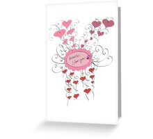 because I love you Greeting Card