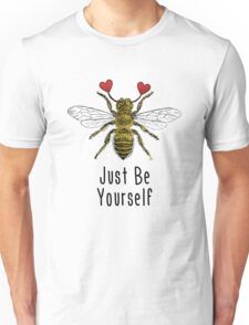 Be Yourself Cute Quotation Unisex T-Shirt