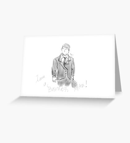 I am a Bussines Man ! Greeting Card
