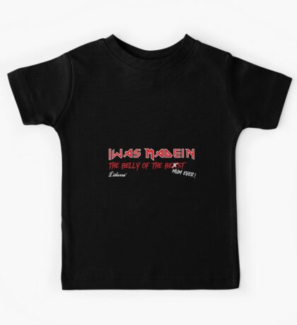 """Iwas Madein"" the Belly of The Be st Mum Ever! Kids Tee"