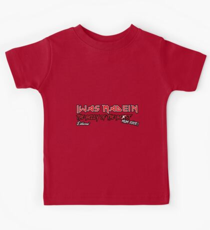 """""""Iwas Madein"""" the Belly of The Be st Mum Ever! Kids Tee"""