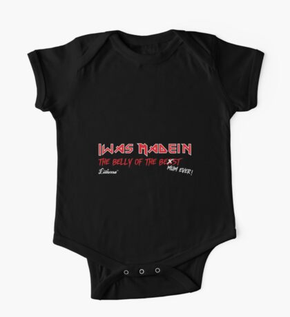 """""""Iwas Madein"""" the Belly of The Be st Mum Ever! One Piece - Short Sleeve"""