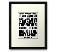 Go and make disciples of all nations -Matt 28:19 Framed Print