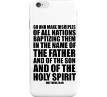 Go and make disciples of all nations -Matt 28:19 iPhone Case/Skin