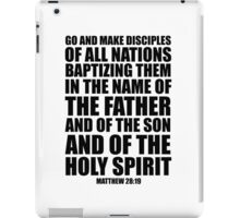 Go and make disciples of all nations -Matt 28:19 iPad Case/Skin