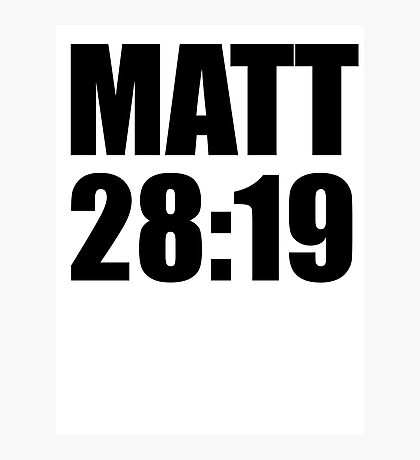 Matthew 28:19 Photographic Print
