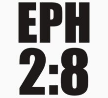 Eph 2:8 by CoveredByTees
