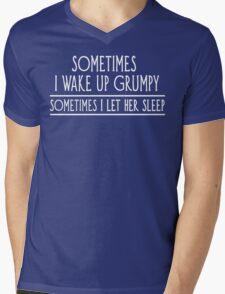 Sometimes I Wake Up Grumpy Mens V-Neck T-Shirt