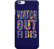 WATCH OUT FI DIS iPhone Case/Skin