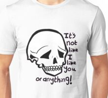 It's not like I like you (in black) Unisex T-Shirt