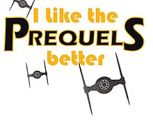 I like the prequels better by ASCasanova