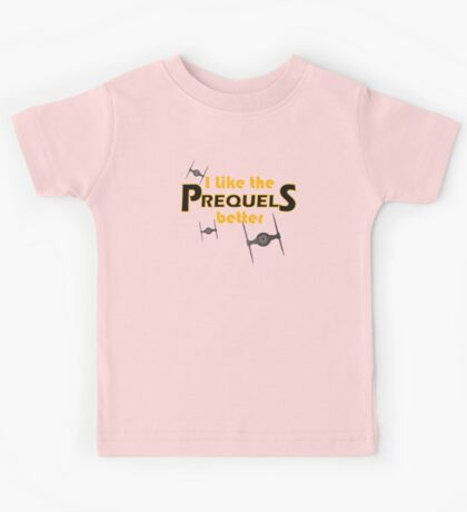 I like the prequels better Kids Tee