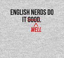 English nerds do it well Unisex T-Shirt