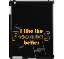 I like the prequels better iPad Case/Skin