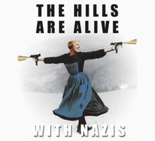 The Hills are Alive with Nazis by rudick