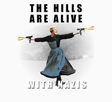 The Hills are Alive with Nazis Unisex T-Shirt
