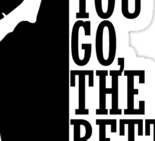 The deeper you go the better it feels Sticker